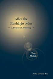 After the Flashlight Man: A Memoir