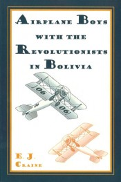 Airplane Boys With the Revolutionists in Bolivia