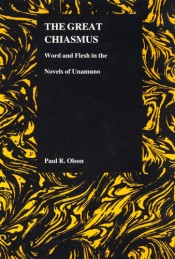 Great Chiasmus: Word and Flesh in the Novels of Unamuno