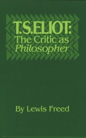 T.S. Eliot: The Critic as Philosopher