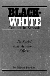 Black-White Contact in School: Its Social and Academic Effects