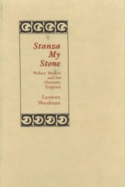 Stanza, My Stone: Wallace Stevens and the Hermetic Tradition