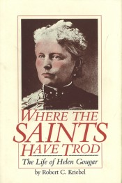 Where the Saints Have Trod: The Life of Helen Gougar