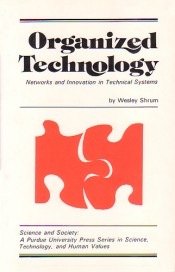 Organized Technology: Networks and Innovation in Technical Systems