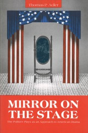 Mirror on the Stage: The Pulitzer Plays as an Approach to American Drama