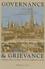 Governance and Grievance: Habsburg Policy and Italian Tyrol in the Eighteenth Century