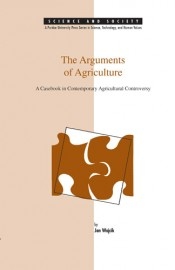 Arguments of Agriculture: A Casebook in Contemporary Agricultural Controversy