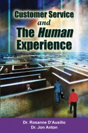 Customer Service and the Human Experience: We, the People, Make the Difference