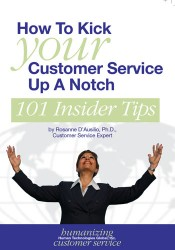 How to Kick Your Customer Service Up a Notch: 101 Insider Tips
