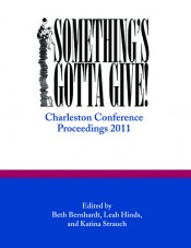 Something's Gotta Give: Charleston Conference Proceedings, 2011