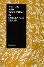 Writing and Inscription in the Golden Age Comedia