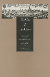 City and the Crown: Vienna and the Imperial Court, 1600-1740