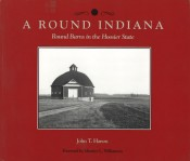 A Round Indiana: Round Barns in the Hoosier State