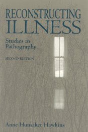 Reconstructing Illness: Studies in Pathography