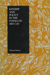 Kinship and Polity in the Poema de Mio Cid