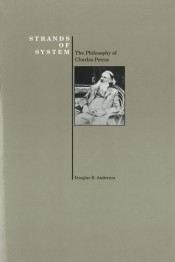 Strands of System: The Philosophy of Charles Pierce