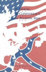 Union, the Confederacy, and the Atlantic Rim