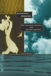 Authentic Knowing: The Convergence of Science and Spiritual Aspiration