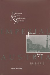 Education and Middle-Class Society in Imperial Austria, 1848-1918