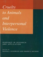 Cruelty to Animals and Interpersonal Violence: Readings in Research and Application