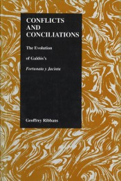 "Conflicts and Conciliations : The Evolution of Galdos's ""Fortunata y Jacinta"""