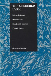 Gendered Lyric: Subjectivity and Difference in Nineteenth-Century French Poetry