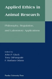 Applied Ethics in Animal Research: Philosophy, Regulation, and Laboratory Applications