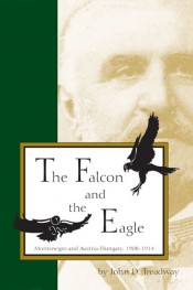 Falcon and the Eagle: Montenegro and Austria-Hungary, 1908-1914