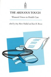 Arduous Touch: Women's Voices in Health Care