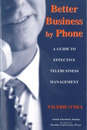 Better Business by Phone: A Guide to Effective Telebusiness Management
