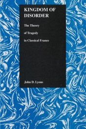 Kingdom of Disorder: Theory of Tragedy in Classical France