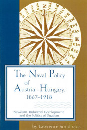 Naval Policy of Austria-Hungary, 1867-1918