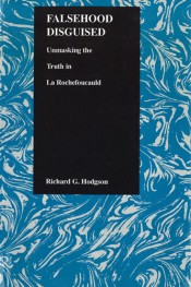 Falsehood Disguised: Unmasking the Truth in La Rochefoucauld