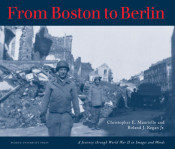 From Boston to Berlin: A Journey through World War II in Images and Words