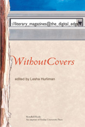WithoutCovers: literary_magazines@the_digital_edge