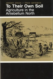 To Their Own Soil: Agriculture in the Antebellum North