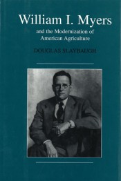 William I. Meyers and the Modernization of American Agriculture