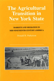 Agricultural Transition in New York State: Markets and Migration in Mid-Nineteenth-Century America