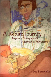 Return Journey: Hope and Strength in the Aftermath of Alzheimer's