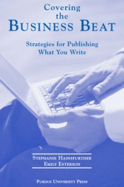 Covering the Business Beat: Strategies for Publishing What You Write