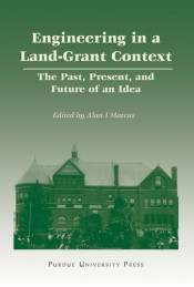 Engineering in a Land Grant Context: The Past, Present, and Future of an Idea