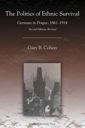 Politics of Ethnic Survival: Germans in Prague, 1861-1914