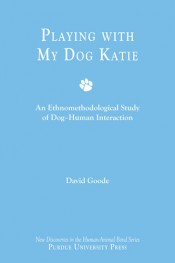 Playing with My Dog Katie: An Ethno-Methodological Study of Canine/Human Interaction