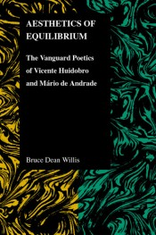 Aesthetics of Equilibrium: The Vanguard Poetics of Vicente Huidobro and Mário de Andrade