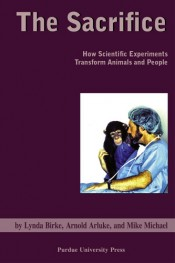 The Sacrifice: How Scientific Experiments Transform Animals and People