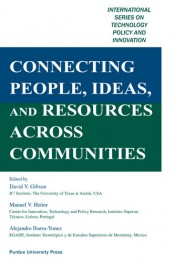 Connecting People, Ideas, and Resources Across Communities: International Series on Technology Policy and Innovation
