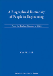 A Biographical Dictionary of People in Engineering: From Earliest Records to 2000