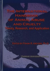 The International Handbook of Animal Abuse and Cruelty: Theory, Research, and Application
