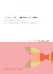 A Fish in the Moonlight: Growing Up in the Bone Marrow Unit