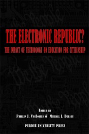 Electronic Republic: The Impact of Technology on Education for Citizenship, The